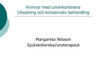 Kvinnor med urininkontinens Utredning och konservativ behandling