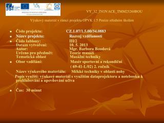 VY_32_INOVACE_TMM25260BOU Výukový materiál v rámci projektu OPVK 1.5 Peníze středním školám