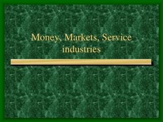 Money, Markets, Service industries