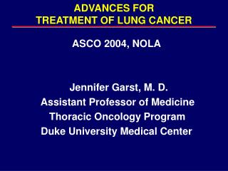 ADVANCES FOR TREATMENT OF LUNG CANCER