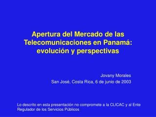 Apertura del Mercado de las Telecomunicaciones en Panamá: evolución y perspectivas