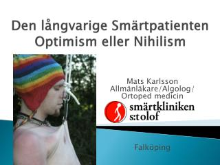 Den långvarige Smärtpatienten Optimism eller Nihilism