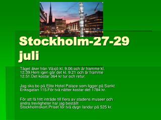 Stockholm-27-29 juli