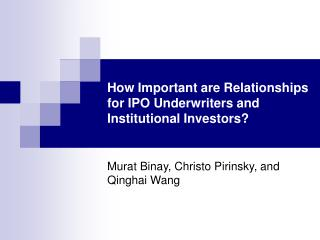 How Important are Relationships for IPO Underwriters and Institutional Investors