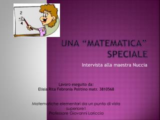 """Una """"matematica"""" speciale"""