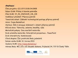 Anotace: Číslo projektu: CZ.1.07/1.5.00/34.0905 Název DUM:  Přílohy k hlavním pokrmům