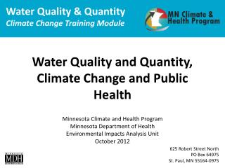 Water Quality and Quantity,  Climate Change and Public Health