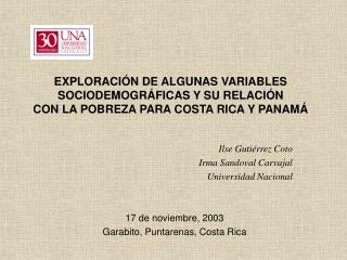 Ilse Gutiérrez Coto Irma Sandoval Carvajal Universidad Nacional 17 de noviembre, 2003