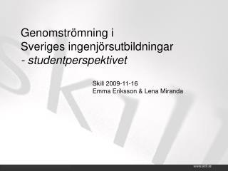 Genomströmning i  Sveriges ingenjörsutbildningar - studentperspektivet