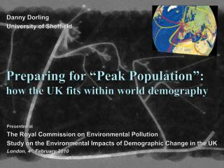 "Preparing for ""Peak Population"": how the UK fits within world demography"