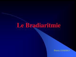 Le Bradiaritmie