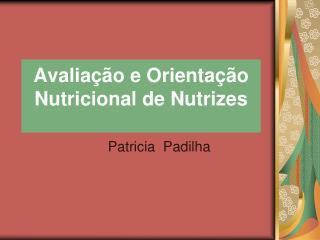 Avaliação e Orientação Nutricional de Nutrizes
