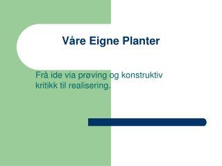 Våre Eigne Planter