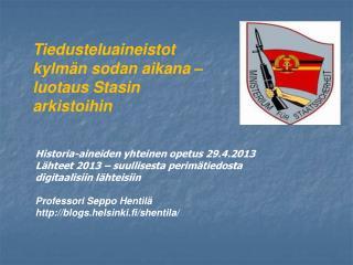 Historia-aineiden yhteinen opetus 29.4.2013 Lähteet 2013 – suullisesta perimätiedosta
