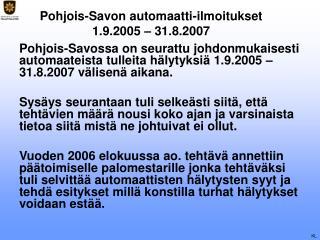 Pohjois-Savon automaatti-ilmoitukset 1.9.2005 – 31.8.2007