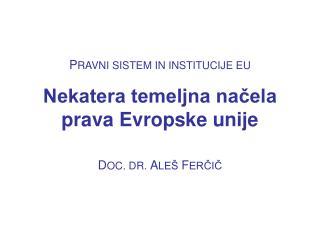 P RAVNI SISTEM IN INSTITUCIJE EU