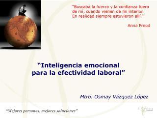"""""""Inteligencia emocional  para la efectividad laboral"""" Mtro. Osmay Vázquez López"""