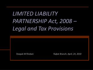 LIMITED LIABILITY PARTNERSHIP Act, 2008 –Legal and Tax Provisions