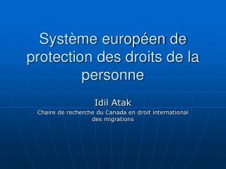 Syst�me europ�en de protection des droits de la personne