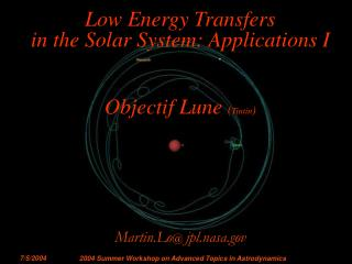 Low Energy Transfers                            in the Solar System: Applications I