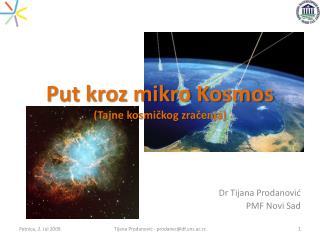 Put kroz mikro Kosmos (Tajne kosmi?kog zra?enja)