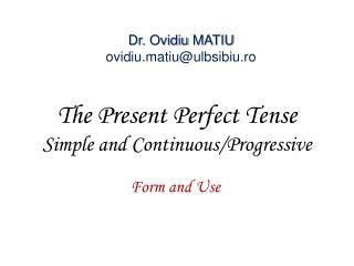 The Present Perfect Tense Simple and Continuous/Progressive