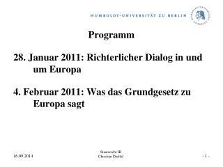 Programm 28. Januar 2011: Richterlicher Dialog in und um Europa