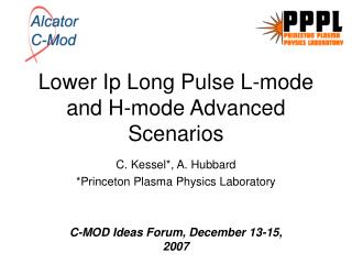 Lower Ip Long Pulse L-mode and H-mode Advanced Scenarios