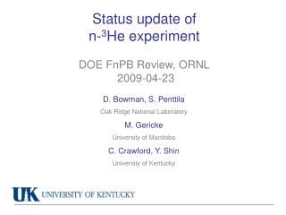 Status update of  n- 3 He experiment DOE FnPB Review, ORNL  2009-04-23