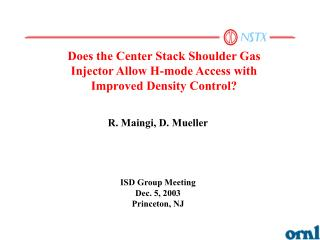 Does the Center Stack Shoulder Gas Injector Allow H-mode Access with Improved Density Control?