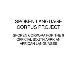 SPOKEN LANGUAGE CORPUS PROJECT
