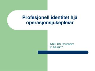 Profesjonell identitet hjå operasjonsjukepleiar
