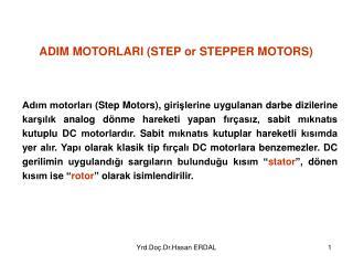 ADIM MOTORLARI (STEP or STEPPER MOTORS)