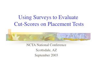 Using Surveys to Evaluate  Cut-Scores on Placement Tests