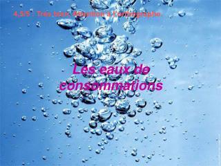 Les eaux de consommations