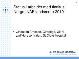 Status i arbeidet med tinnitus i Norge. NAF landsmøte 2010