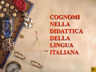 COGNOMI  NELLA DIDATTICA  DELLA LINGUA ITALIANA