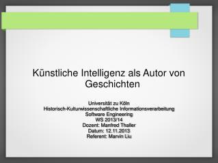 Künstliche Intelligenz als Autor von Geschichten Universität zu Köln