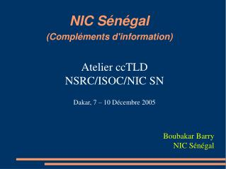 NIC S�n�gal (Compl�ments d'information)