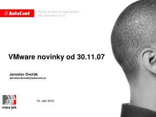 VMware novinky od 30.11.07