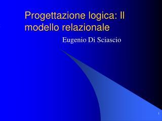 Progettazione logica: Il modello relazionale