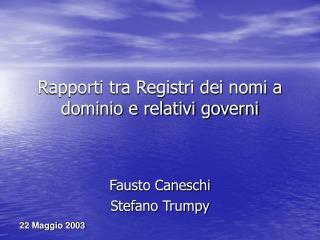 Rapporti tra Registri dei nomi a dominio e relativi governi