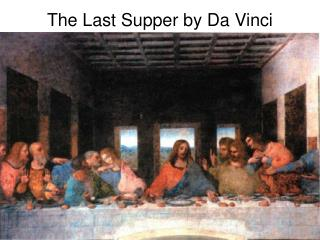 The Last Supper by Da Vinci