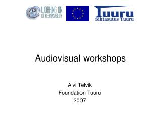 Audiovisual workshops