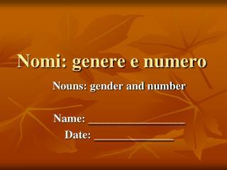 Nomi: genere e numero