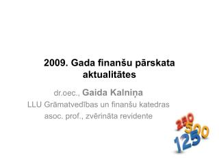 2009. Gada finan�u p?rskata aktualit?tes