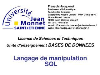 Licence de Sciences et Techniques Unité d'enseignement  BASES DE DONNEES Langage de manipulation