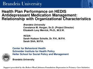 Brandeis University Constance M. Horgan, Sc.D. (Project Director)