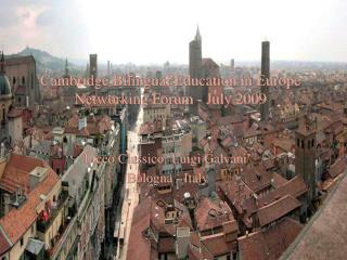 Cambridge Bilingual Education in Europe Networking Forum - July 2009