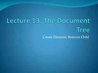 Lecture 13: The Document Tree